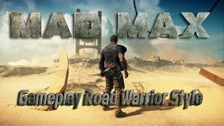 Mad Max Gameplay Road Warrior Style