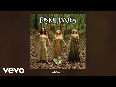 Pistol Annies - Milkman (Audio) Mp3