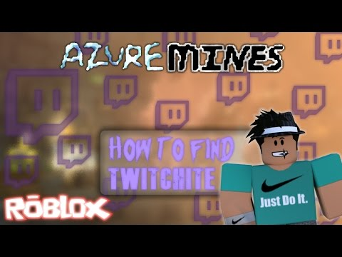 ROBLOX | Azure Mines | How To Find Twitchite!!!