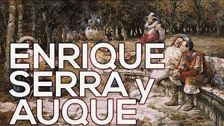 Enrique Serra y Auque: A collection of 48 paintings (HD)
