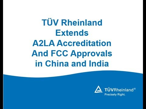TÜV Rheinland Extends A2LA Accreditation and FCC Approvals in China and  India