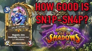 HOW GOOD IS SN1P-SN4P? Rise of Shadows Buff Patch Gameplay [Hearthstone]