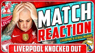 LIVERPOOL KNOCKED OUT! Liverpool 0-0 Real Madrid Match Reaction