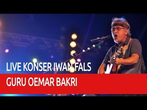 Konser Iwan Fals Guru Oemar Bakri Live