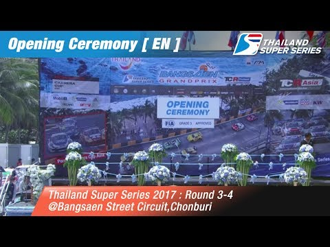 [EN] Opening Ceremony Thailand Super Series 2017 : Round 3-4 @Bangsaen Street Circuit,Chonburi