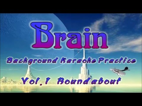 Brain Background Vocal Karaoke Practice Vol. 1: Roundabout