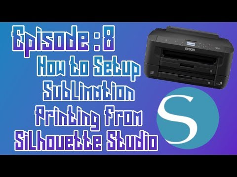How to Setup Sublimation Printing From Silhouette Studio ep: 08