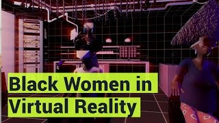 Black Women of the Future Star in VR Project