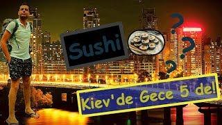 İzmit - Ankara - Kiev Seyahati! Ukrayna da İlginç Bir Cafe! Suşi!