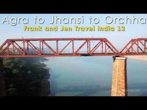 Agra to Jhansi to Orchha by Train & Auto Rickshaw - Frank & Jen Travel India 13