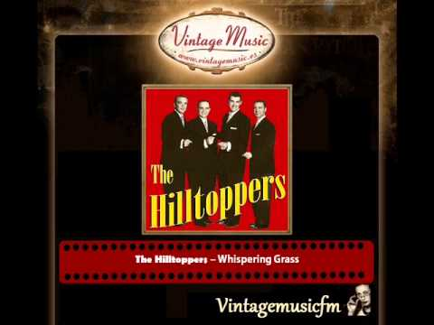 The Hilltoppers – Whispering Grass
