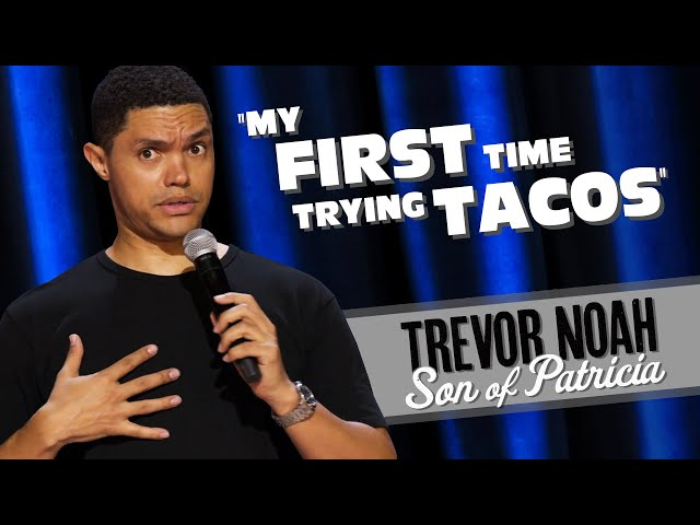 """""""My First Time Trying Tacos!"""" - TREVOR NOAH (watch Son Of Patricia on Netflix)"""