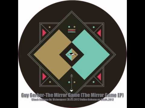 Guy Gerber - The Mirror Game