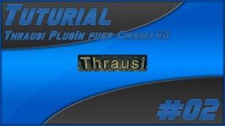 Tuturial #02 - Thrausi for Cinema 4D - Installation + Kurze Einführung [German