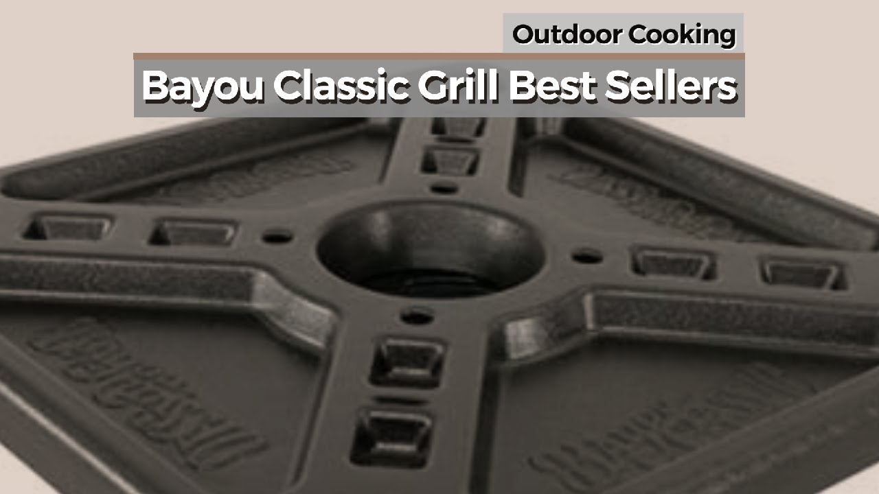 bayou classic grill best sellers outdoor cooking youtube