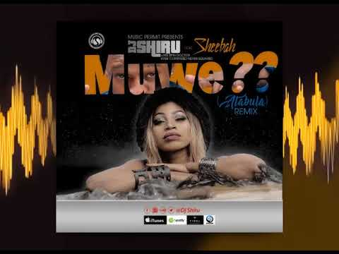 Djshiru - Muwe??Atabula Remix ft Sheebah