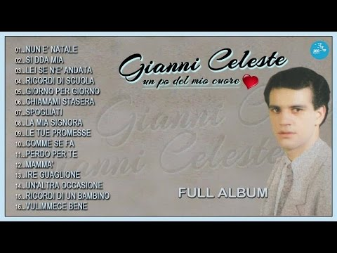 Gianni Celeste - Full Album - Un pò del mio cuore