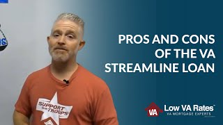 Pros and Cons of the VA Streamline Loan  - 844-326-3305