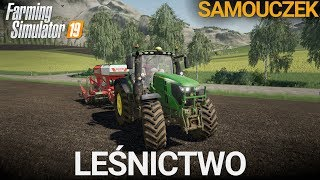 Farming Simulator 19 - Samouczek - Leśnictwo