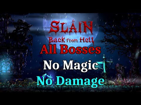 [Slain: Back From Hell] All Bosses - No damage taken. No magic used. |