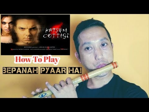 HOW TO PLAY BEPANAH PYAAR HAI AJA/ KRISHNA COTTAGE