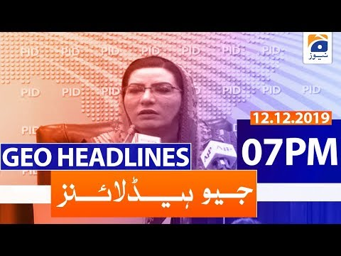 Geo Headlines 07 PM | 12th December 2019