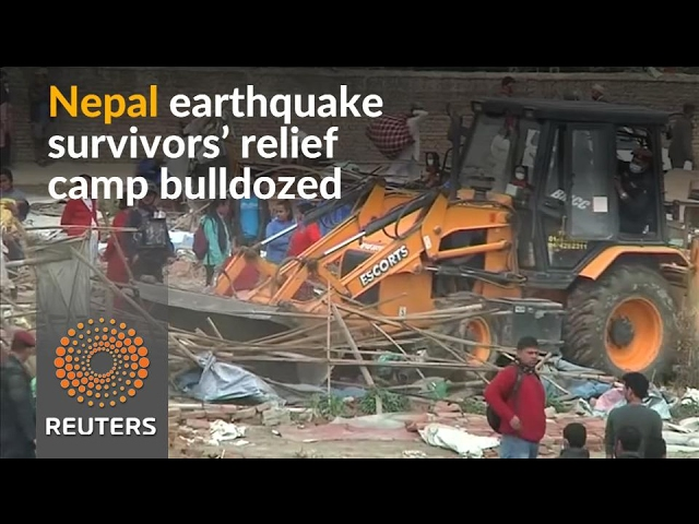 Nepal demolishes earthquake survivors' relief camp