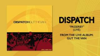 """Dispatch - """"Passerby (Live)"""" (Official Audio)"""