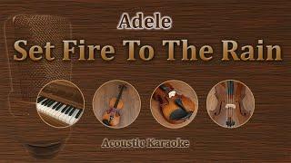 Set Fire To The Rain - Adele (Acoustic Karaoke)