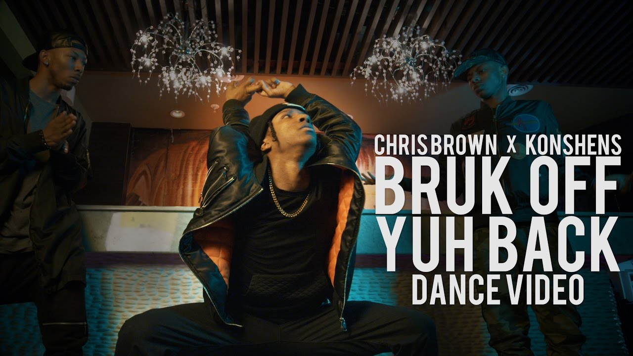 Chris Brown x Konshens - Bruk Off Yuh Back (Official Dance ...