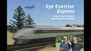Eye Exercise Express - A Quick Start Guide to Improving Your Eyesight PT 1