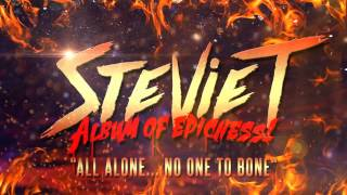 Stevie T - All Alone... All Alone... No One To Bone