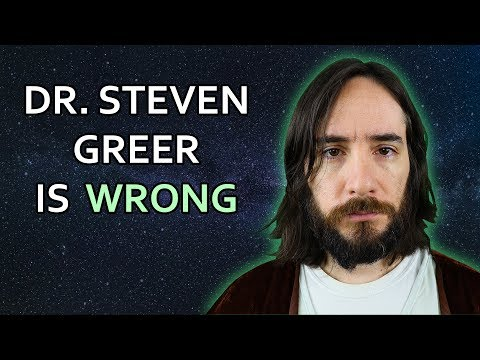 Why Dr. Steven Greer is WRONG About Aliens