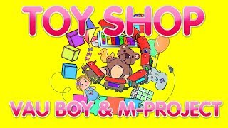 Vau Boy & M-Project - Toy Shop