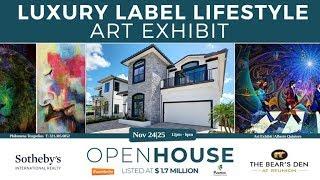 Luxury Label Lifestyle Art Exhibit   OPEN HOUSE