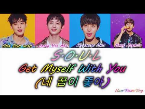 S.O.U.L - Get Myself With You (네 꿈이 좋아) HAN/ROM/ENG Lyrics