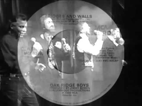 The Oak Ridge Boys -- Bridges And Walls