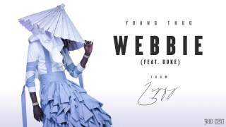 Young Thug - Webbie (feat. Duke) [Official Audio]