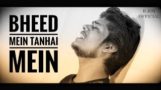 Bheed Mein Tanhaai Mein Unplugged Cover by R Joy Mp3 Song Download