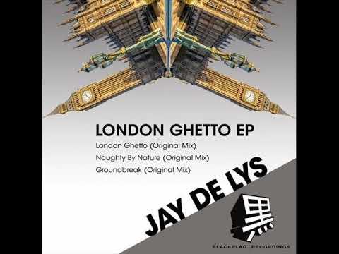 Jay de Lys - London Ghetto (Original Mix)