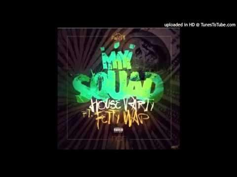 House Party - My Squad Feat Fetty Wap (Brandneu)