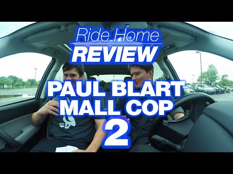 """Ride Home Review - Ep. 4: """"Paul Blart Mall Cop 2"""""""