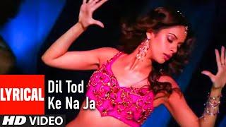 Dil Tod Ke Na Ja Lyrical Video Song | Pyaar Ke Side Effects | Mallika Sherawat, Rahul Bose