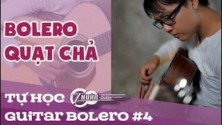 Tự học Guitar Bolero #4 | Hướng dẫn điệu BOLERO quạt chả | Thuận Guitar