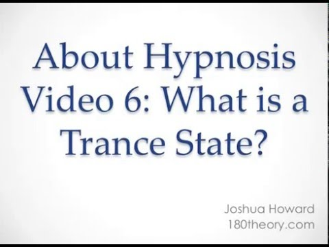 What is a Trance State? (Hypnosis)  About Hypnosis Series #6