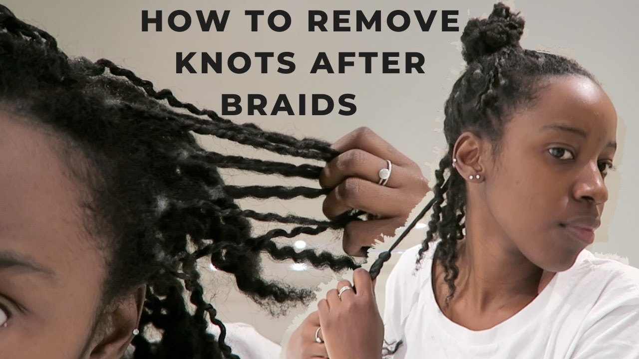 How to Remove Box Braids and Knots | 4B/4C Natural Hair