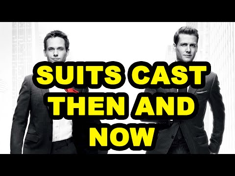 SUITS CAST THEN AND NOW