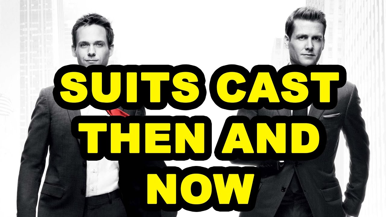 Suits Cast Then And Now Youtube