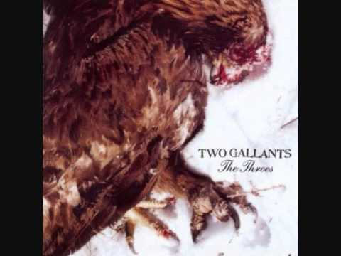 Two Gallants - Two Day Short Tomorrow