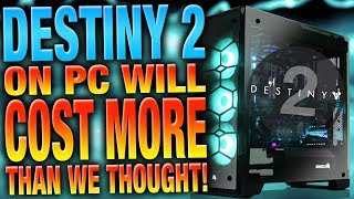 DESTINY 2 PC WILL COST MORE THAN WE THOUGHT